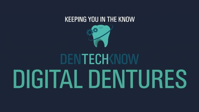 DenTechKnow - Digital Dentures